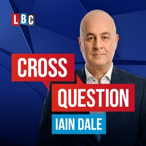 Cross Question with Iain Dale by LBC