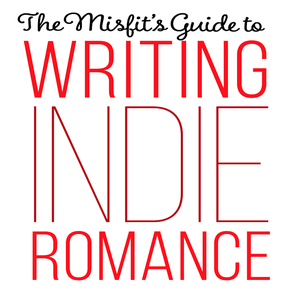 The Misfit's Guide to Writing Indie Romance by Adrienne Bell