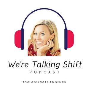 We're Talking Shift