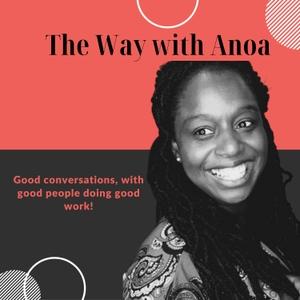 The Way with Anoa by Anoa J. Changa