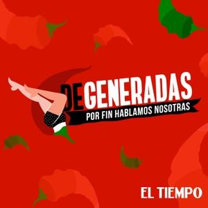 Degeneradas by EL TIEMPO