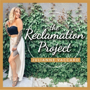 The Reclamation Project by Julianne Vaccaro: Women's Transformation Mentor, Holistic Health & Life Coa