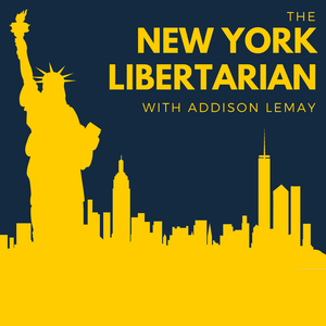 The New York Libertarian by Addison LeMay