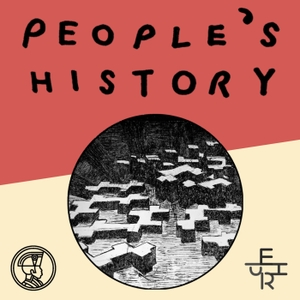 People's History Podcast by Jacobin
