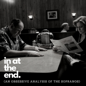 in at the end (an obsessive analysis of The Sopranos) by Obsessive Analysis