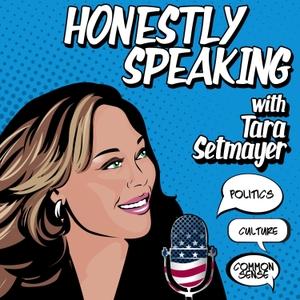 Honestly Speaking with Tara Setmayer by Tara Setmayer