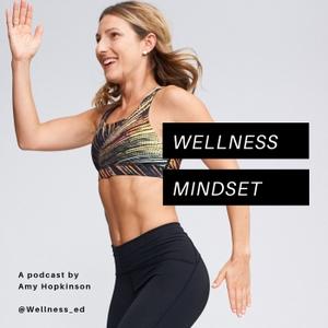 The Wellness Mindset by Amy Hopkinson
