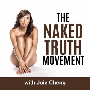 The Naked Truth Movement by Joie Cheng