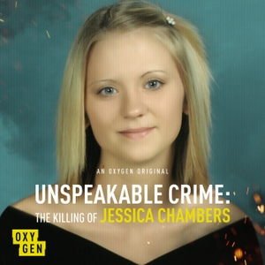 Unspeakable Crime: The Killing of Jessica Chambers by Oxygen