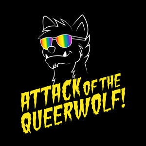 Attack of the Queerwolf by Attack of the Queerwolf