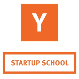 Startup School by Y Combinator by Startup School by Y Combinator