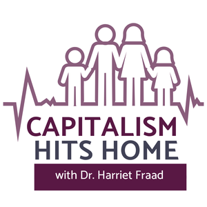 Capitalism Hits Home with Dr. Harriet Fraad by Democracy at Work - Dr. Harriet Fraad