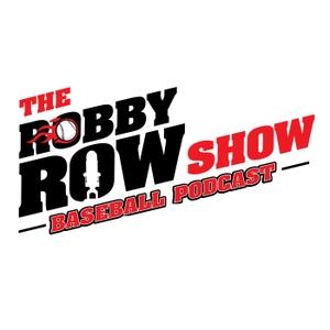 The Robby Row Show Baseball Podcast by Robby Rowland