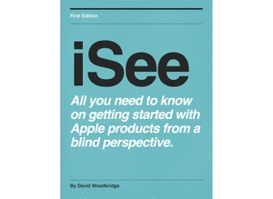 iSee - Using various technologies from a blind persons perspective. by David Woodbridge