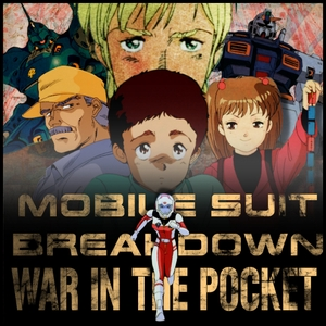 Mobile Suit Breakdown: the Gundam Anime Podcast by Nina & Thom