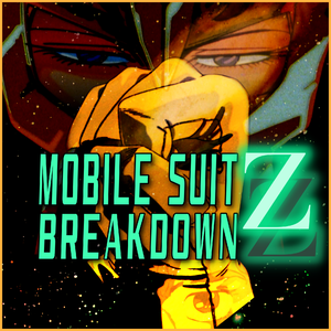 Mobile Suit Breakdown: the Gundam Podcast