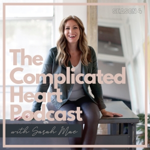 The Complicated Heart Podcast with Sarah Mae by Sarah Mae