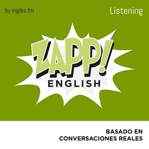 Zapp! Inglés Listening by Inglés.fm by Ingles.fm