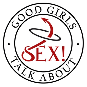 Good Girls Talk About Sex by Leah Carey