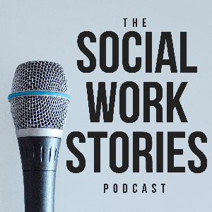 The Social Work Stories Podcast by The Social Work Stories Team