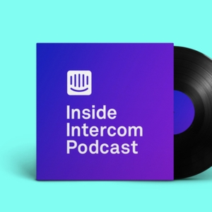 Inside Intercom Podcast by Intercom
