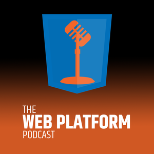 The Web Platform Podcast by The Web Platform Podcast