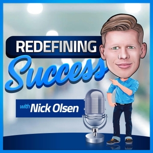 redefining success with Nick Olsen by Nick Olsen
