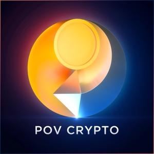 POV Crypto Podcast: Your Crypto Echo-Chamber Dies Here. by POV Crypto