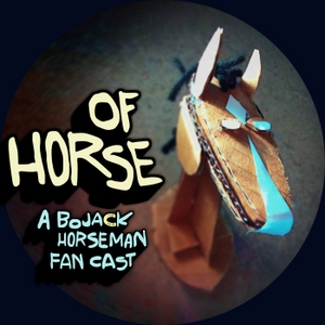 Of Horse: A BoJack Horseman Fan Cast by Of Horse