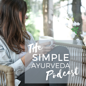 The Simple Ayurveda Podcast by Angela Perger