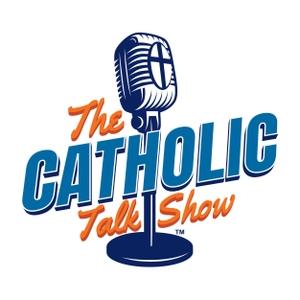 The Catholic Talk Show by Ryan DellaCrosse, Ryan Scheel and Fr. Richard Pagano