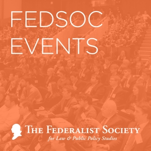FedSoc Events by The Federalist Society