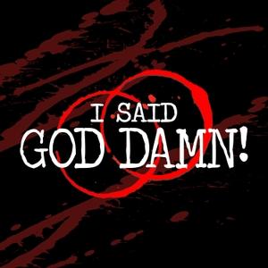 I Said God Damn! A True Crime Podcast by ISGDpodcast