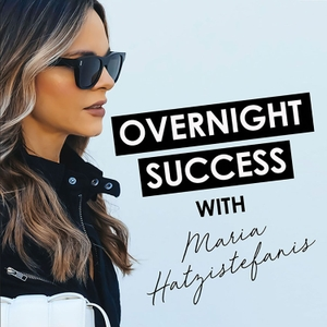 Overnight Success by Maria Hatzistefanis
