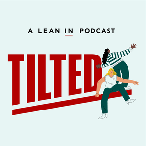Tilted: A Lean In Podcast by Rachel Thomas