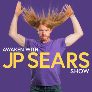 Awaken With JP Sears Show by JP Sears