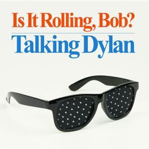 Is It Rolling, Bob? Talking Dylan by Lucas Hare, Kerry Shale