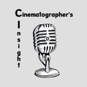 Cinematographer's Insight by Rob Ruscher