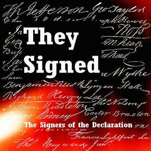 They Signed: The Signers of the Declaration of Independence by Bruce Carlson