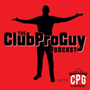 ClubProGuy Podcast by ClubProGuy