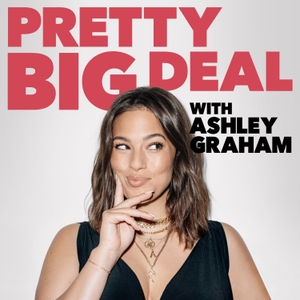 Pretty Big Deal with Ashley Graham by Ashley Graham