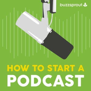 How to Start a Podcast by Buzzsprout
