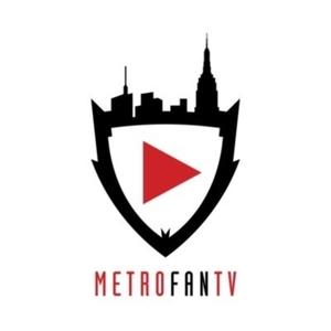 MetroFanTV by MetroFanTV