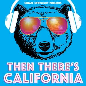 Then There's California by State Senators...in Conversation About California!