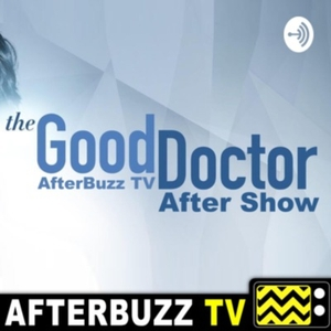 The Good Doctor Podcast by AfterBuzz TV