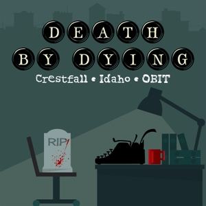 Death by Dying by Evening Post Productions