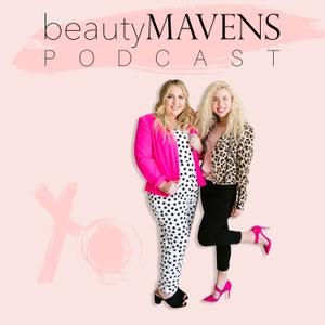 Beauty Mavens Podcast by Kristen de Oliveira & Madison Annis