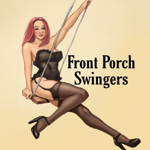 Front Porch Swingers by Front Porch Swingers