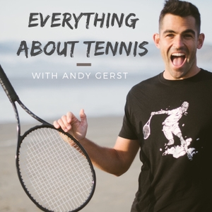 Everything About Tennis by Andy Gerst