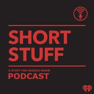 Short Stuff by iHeartRadio & HowStuffWorks